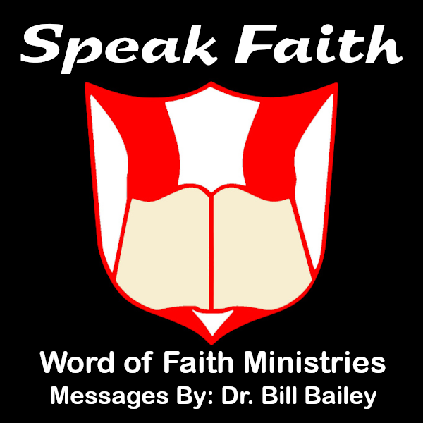 Dr. Bill Bailey - Word of Faith Ministries